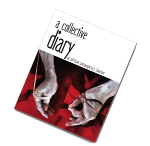 Catalogue A Collective Diary, an African Contemporary Journey